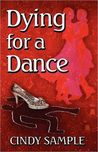 Dying for a Dance by Cindy Sample