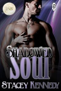 Shadowed Soul by Stacey Kennedy