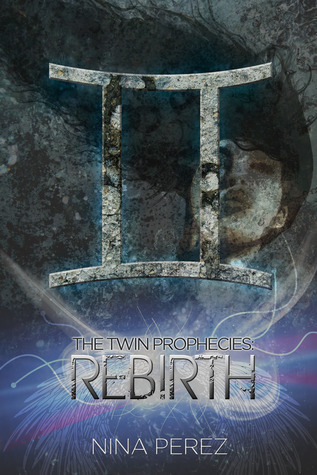 The Twin Prophecies: Rebirth