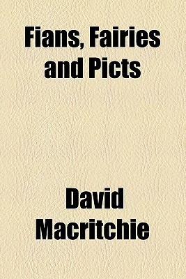 Fians, Fairies And Picts by David Mac Ritchie