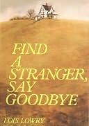 Download free Find a Stranger, Say Goodbye by Lois Lowry PDF
