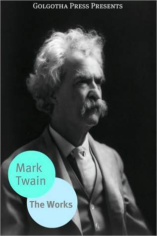 The Complete Mark Twain Collection by Mark Twain