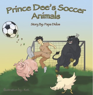 Prince Dee's Soccer Animals by Papa Didos