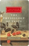 The Physiology of Taste: Or, Meditations on Transcendental Gastronomy (Harvest/Hbj Book)