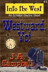 Westward, Yo! (Into The West, #1)