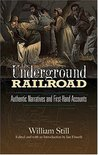 The Underground Railroad: Authentic Narratives and First-Hand Accounts