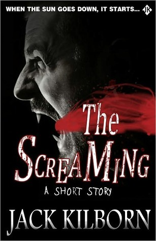 The Screaming by Jack Kilborn
