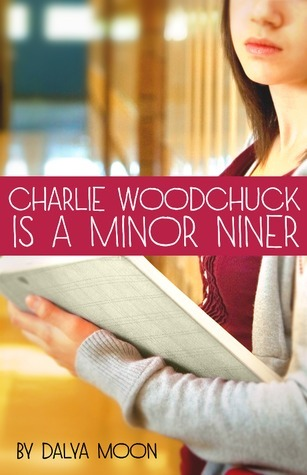 Charlie Woodchuck is a Minor Niner by Dalya Moon