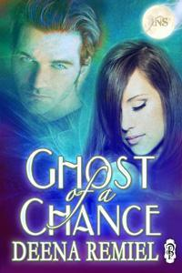 Ghost of a Chance by Deena Remiel