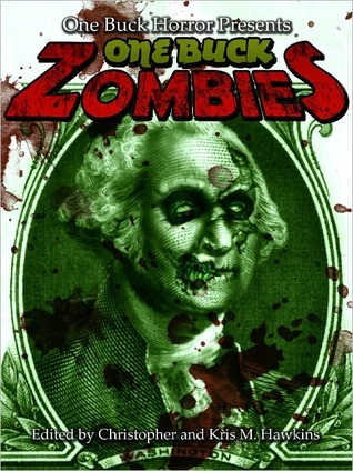 One Buck Zombies by Christopher  Hawkins