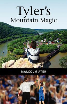 Tyler's Mountain Magic by Malcolm Ater