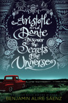 Aristotle and Dante Discover the Secrets of the Universe by Benjamin Alire Senz