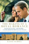 The Making of a Royal Romance: William, Harry, and Kate Middleton--The Future Queen