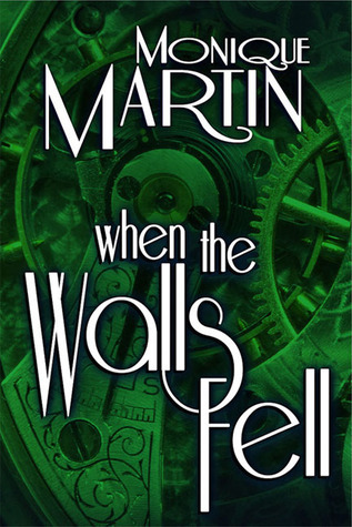 When the Walls Fell by Monique Martin