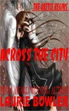 Across The City: The Battle Begins
