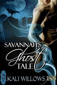 Savannah's Ghost Tale by Kali Willows