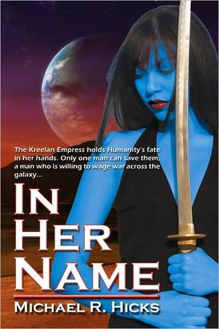 In Her Name by Michael R. Hicks