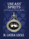 Uneasy Spirits (A Victorian San Francisco Mystery #2)