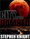 City Of The Damned by Stephen    Knight