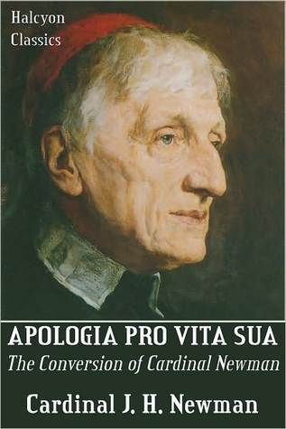 Apologia Pro Vita Sua (A Defense of One's Life) by John Henry Newman