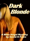 Dark Blonde (Mike Angel Mystery #3)