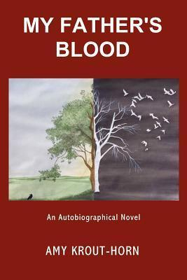 My Father's Blood by Amy Krout-Horn