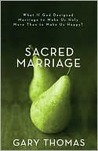 Sacred Marriage: Celebrating Marriage as a Spiritual Discipline