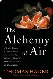 The Alchemy of Air: A Jewish Genius, a Doomed Tycoon, and the Discovery That Changed the Course of History