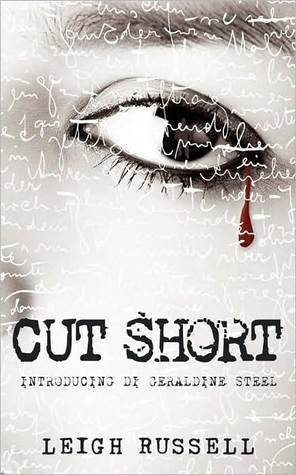 Free download Cut Short (DI Geraldine Steel #1) by Leigh Russell PDF