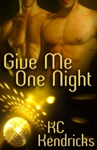 Give Me One Night  by  K.C. Kendricks