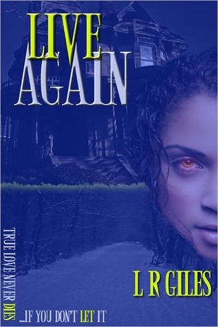 Live Again by L.R. Giles