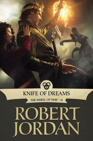 Knife of Dreams (The Wheel of Time #11) by Robert Jordan