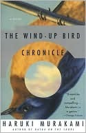 The Wind-Up Bird Chronicles by Haruki Murakami