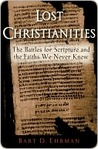 Lost Christianities: The Battles for Scripture & the Faiths We Never Knew
