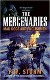 The Mercenaries: Mad Dogs and Englishmen (The Mercenaries, #3)