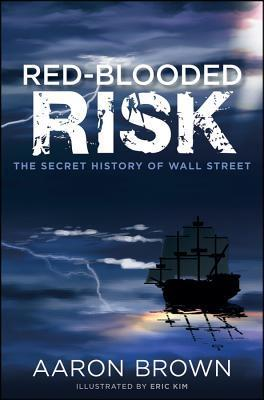 Red-Blooded Risk by Aaron Brown