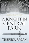 A Knight in Central Park by Theresa Ragan