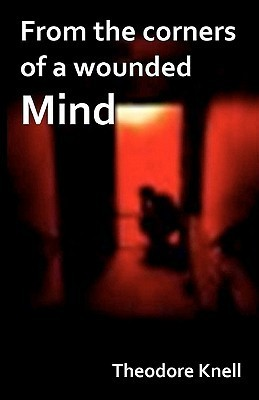 From the Corners of a Wounded Mind