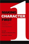 Making Character First: Building a Culture of Character in Any Organization