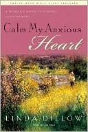 Calm My Anxious Heart : A Woman's Guide to Contentment