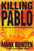 Killing Pablo: The Hunt for the World's Greatest Outlaw (Kindle Edition)