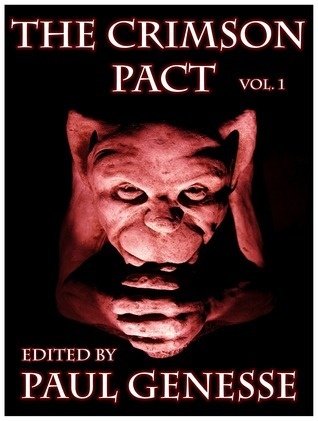 The Crimson Pact Volume One by Paul Genesse