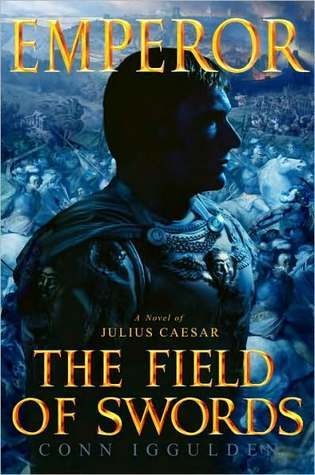 The Field of Swords (Emperor, #3)