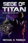 Siege of Titan (Star Crusades, #1)