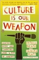 Culture Is Our Weapon: Making Music and Changing Lives in Rio de Janeiro