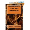 Amderesta The Third Republic (Amderesta The 3rd/4th Republic, #1.)