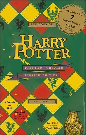 The Book of Harry Potter Trifles, Trivias, and Particularities by Racheline Maltese