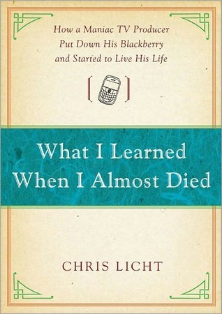 What I Learned When I Almost Died by Chris Licht