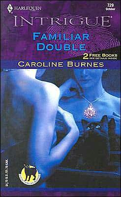 Familiar Double (Harlequin Intrigue, #729)