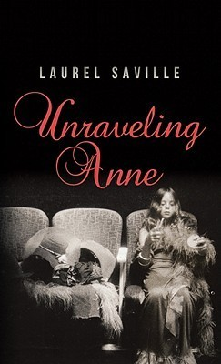 Unraveling Anne by Laurel Saville